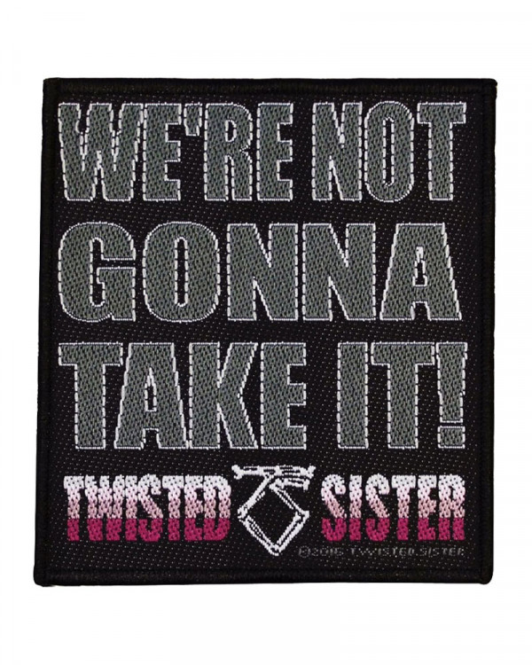 Twisted Sister - We're Not Gonna Take It! Woven Patch